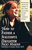 How to Father a Successful Daughter: 6 Vital Ingredients