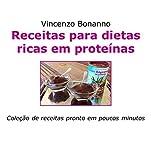 eBook Receitas para dietas ricas em proteínas: Coleção de receitas pronto em poucos minutosnull