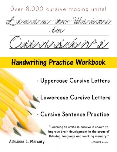 Cursive Handwriting Workbooks - Learn To Write In Cursive: Over 8,000 Cursive Tracing Units