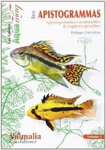 Les Apistogrammas: Apistogramma cacatuoides et espèces proches Broché – 5 mai 2011 Philippe Chevoleau Animalia 2359090127 TL2359090127