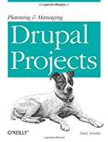 Planning and Managing Drupal Projects Front Cover