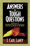 Answers to Tough Questions from Every Book of the Bible, J. Carl Laney, 0825430941