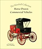 Horse Drawn Commercial Vehicles, Ken Wheeling, 1882199073