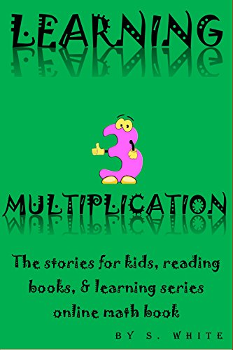 LEARNING MULTIPLICATION 3 (THE LEARNING SERIES ONLINE Book 20)