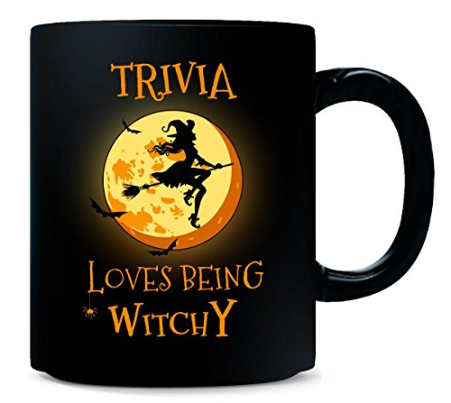 Trivia Loves Being Witchy. Halloween Gift - -