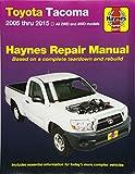 Toyota Tacoma: 2005 thru 2015 All 2WD and 4WD models (Haynes Repair Manual)