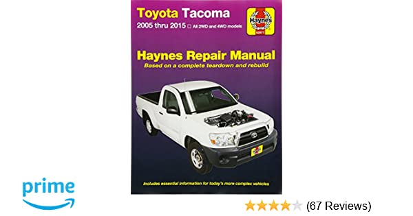 toyota tacoma 2005 thru 2015 all 2wd and 4wd models haynes repair rh amazon com Toyota Tacoma Electrical Wiring Diagram 2005 toyota tacoma factory service manual download