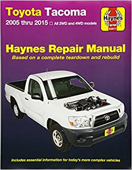Toyota tacoma 2005 thru 2015 all 2wd and 4wd models haynes repair toyota tacoma 2005 thru 2015 all 2wd and 4wd models haynes repair manual editors of haynes manuals 0038345920776 amazon books fandeluxe Images