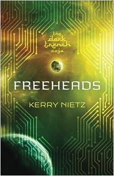 Freeheads (DarkTrench Saga) (Volume 3) by Kerry Nietz (2016-02-01)