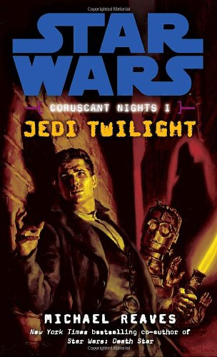 Star Wars: Coruscant Nights I - Jedi Twilight - Book  of the Star Wars Legends