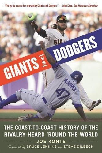 Giants vs. Dodgers: The Coast-to-Coast History of the Rivalry Heard Round the World