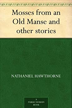 Mosses from an Old Manse and other stories by [Hawthorne, Nathaniel]