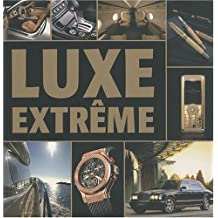 Luxe extrême (French Edition)