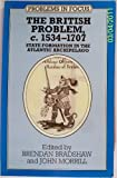 img - for The British Problem, C1534-1707: State Formation in the Atlantic Archipelago (Problems in Focus) book / textbook / text book