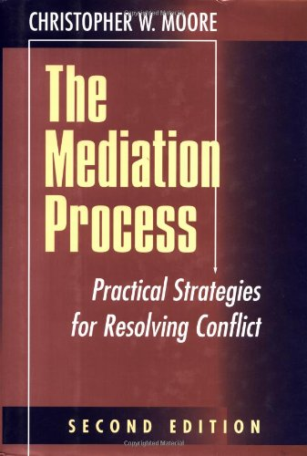 The Mediation Process: Practical Strategies for Resolving Conflict (Jossey-Bass Conflict Resolution Series)