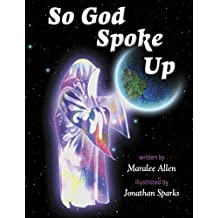 So God Spoke Up