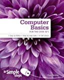 Computer Basics for the over 50s in Simple Steps, Greg Holden, 0273729179