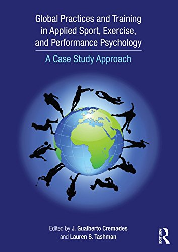 Global Practices and Training in Applied Sport, Exercise, and Performance Psychology: A Case Study Approach