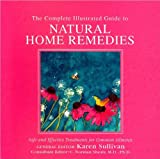 The Complete Family Guide to Natural Home Remedies, Karen Sullivan and C. Norman Shealy, 1435126114