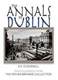 The Annals of Dublin, E. E. O'Donnell, 1856079708