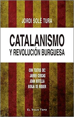 Catalanismo y revolución burguesa: Amazon.es: Jordi Solé ...