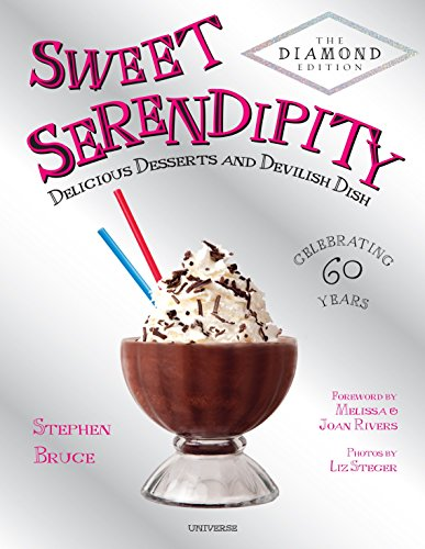 Sweet Serendipity: Delicious Desserts and Devilish Dish (Rizzoli Classics) by Stephen Bruce
