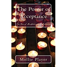 The Power of Acceptance: One Year of Mindfulness and Meditation (The Mystical Memoir Series Book 2)