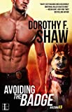 Avoiding the Badge (Arizona K9 Book 1)