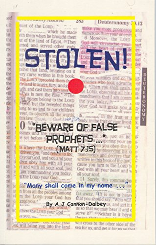 Stolen! - Many Shall Come in My Name ... Storie Books for Adults, Children, Christians and Those Looking for God. These Stories Are About the Teachings of the Bible, Jesus and His Disciples Great for a Study Workbook Guide & Education
