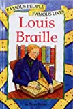 img - for Famous People Famous Lives: Louis Braille by Tessa Potter (14-Mar-2002) Paperback book / textbook / text book