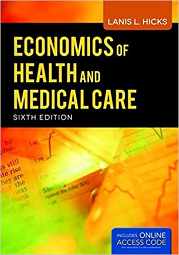 Economics of health and medical care 9781449665395 medicine economics of health and medical care 6th edition fandeluxe Images