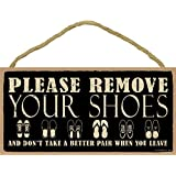 "(SJT94375) Please remove your shoes and don't take a better pair when you leave 5"" x 10"" wood sign plaque"