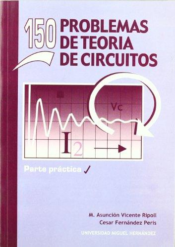 Descargar Libro 150 Problemas De Teoría De Circuitos César Fernández Peris