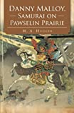 Danny Malloy, Samurai on Pawselin Prairie, M. A. Hugger, 1475945817