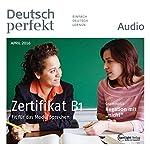 Deutsch perfekt Audio. 4/2016: Deutsch lernen Audio - Das Zertifikat B1 |  div.