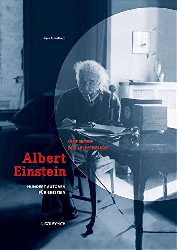Albert Einstein - Ingenieur des Universums. 100 Autoren für Einstein
