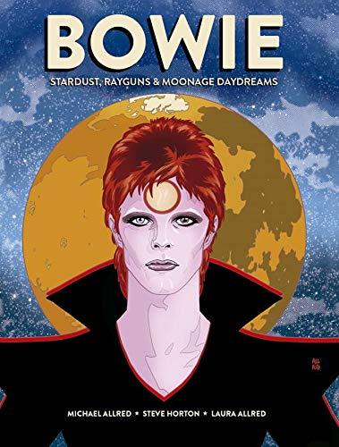David Bowie. Stardust, Rayguns Moonage Day Dreams