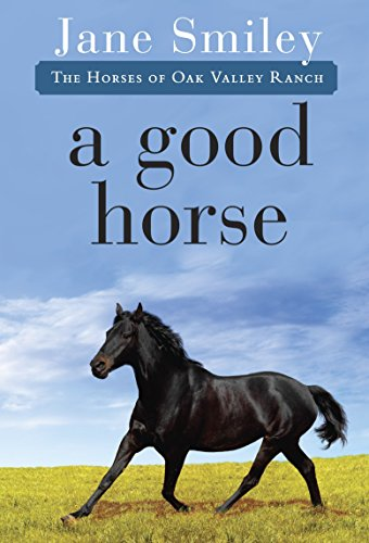 A Good Horse: Book Two of the Horses of Oak Valley Ranch (Series Oak)