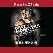 Emergence: Dave vs. the Monsters   John Birmingham