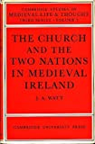 Church/Two Nations Medieval Ireland, Watt, J. A., 0521077389