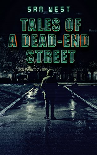 Tales Of A Dead-End Street: An Extreme Horror -