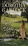 Front cover for the book Keep a Little Secret by Dorothy Garlock