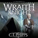 Wraith Knight: Three Worlds, Book 1 | C. T. Phipps