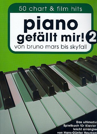Piano gefällt mir! Band 2 mit Bleistift - 50 weitere Chart- und Filmhits von Bruno Mars bis Skyfall in leichten Arrangements für Klavier [Musiknoten] Hans-Günter Heumann Ed. Bosworth Music