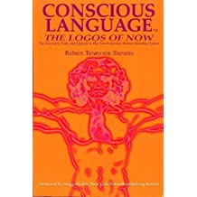 Conscious Language: The Logos of Now