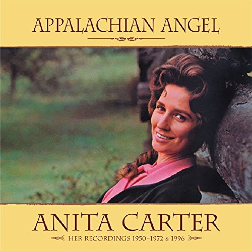 Appalachian Angel: Her Recordings 1950-1972 & 1996 by Carter, Anita