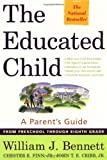 The Educated Child, William J. Bennett and Chester E. Finn, 0684872722