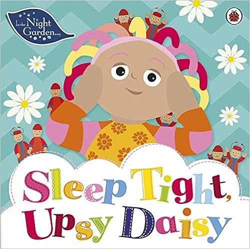 Book In the Night Garden: Sleep Tight, Upsy Daisy