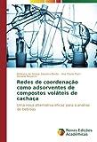 Redes de coordenação como adsorventes de compostos voláteis de cachaça: Uma nova alternativa eficaz para a análise de bebidas (Portuguese Edition)