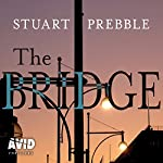 The Bridge | Stuart Prebble